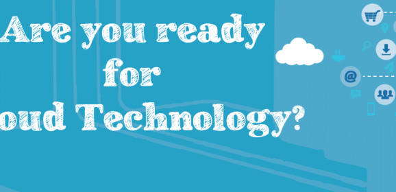 ARE YOU READY FOR CLOUD TECHNOLOGIES?