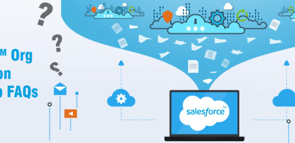 Salesforce Org Migration and Cleanup FAQs